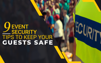 Security Tips for Keeping Your Events Safe for Guests