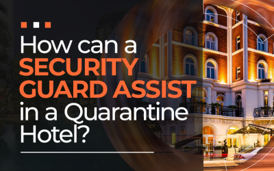 Importance of Security Staff in Quarantine Hotel