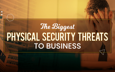The Biggest Physical Security Threats to Business