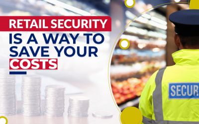 Retail Security is a Way to Save Your Costs!